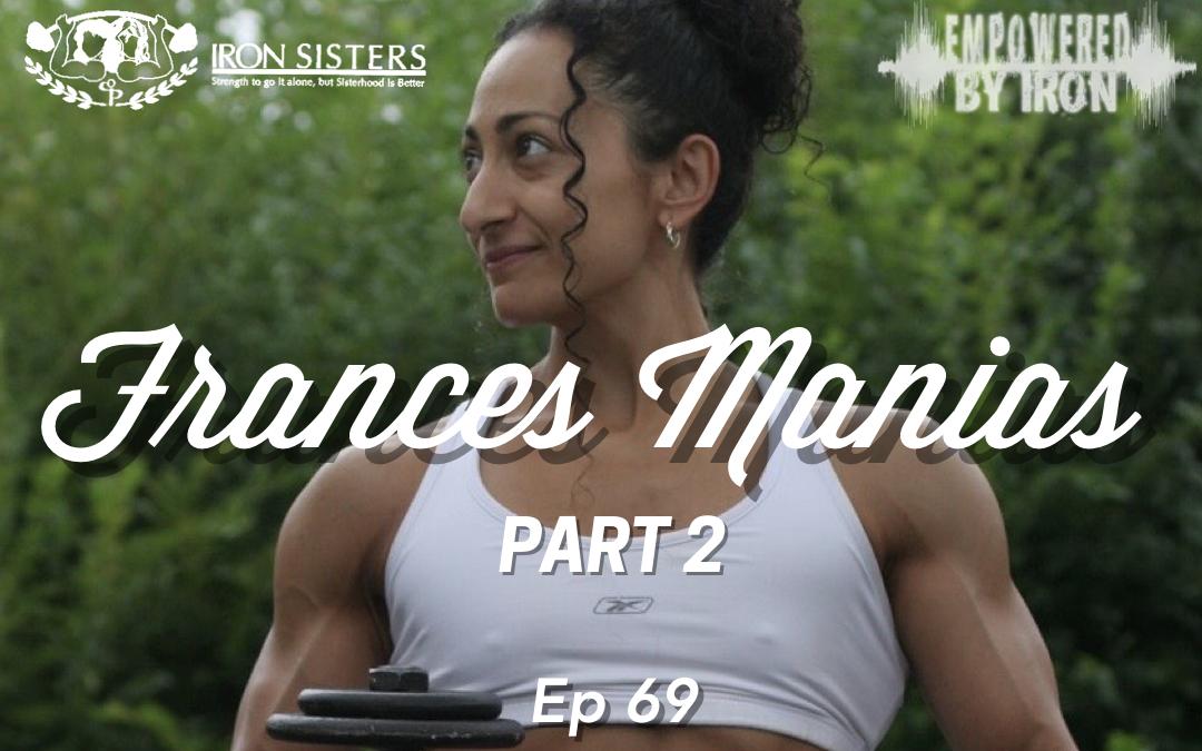 Frances Manias pt. 2 – Episode 69