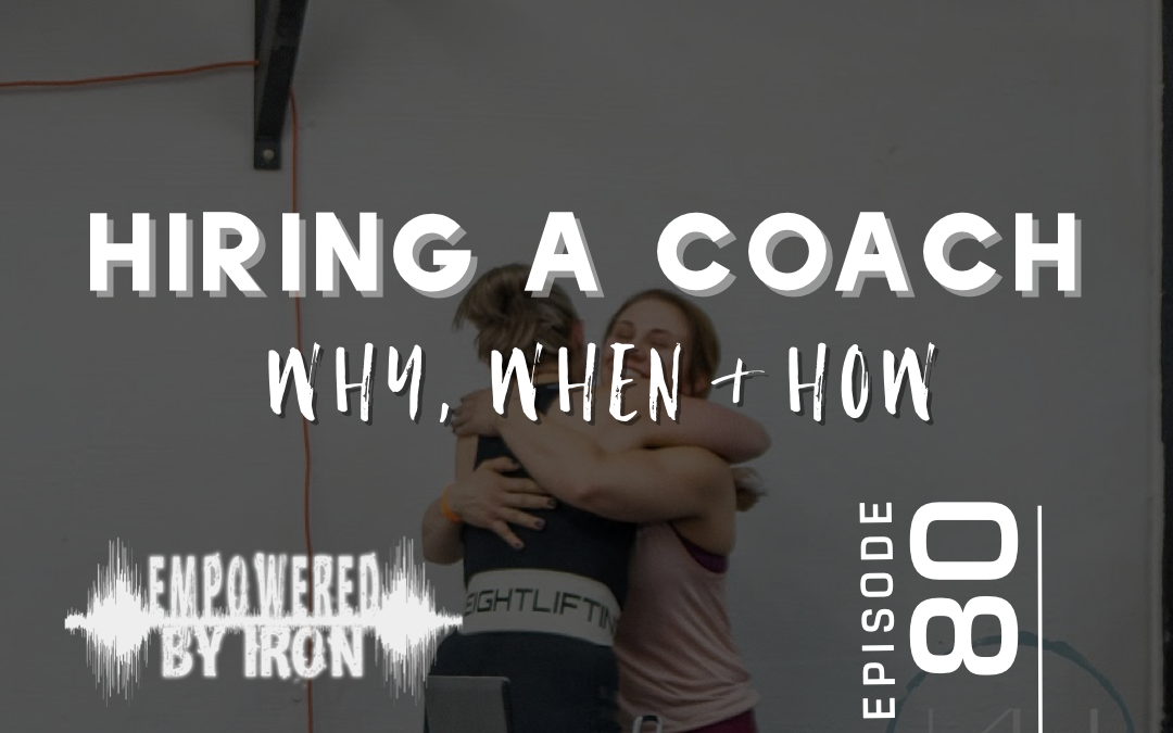 Hiring a Coach: Why, When, & How – Episode 80