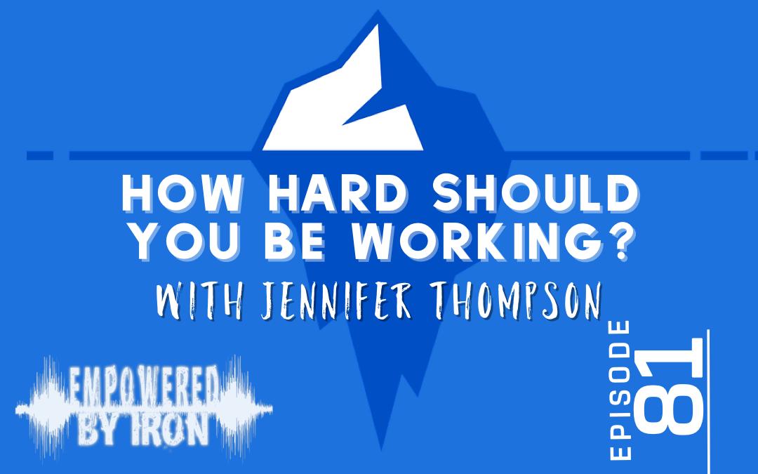 How hard should you be working? with Jennifer Thompson – Episode 81