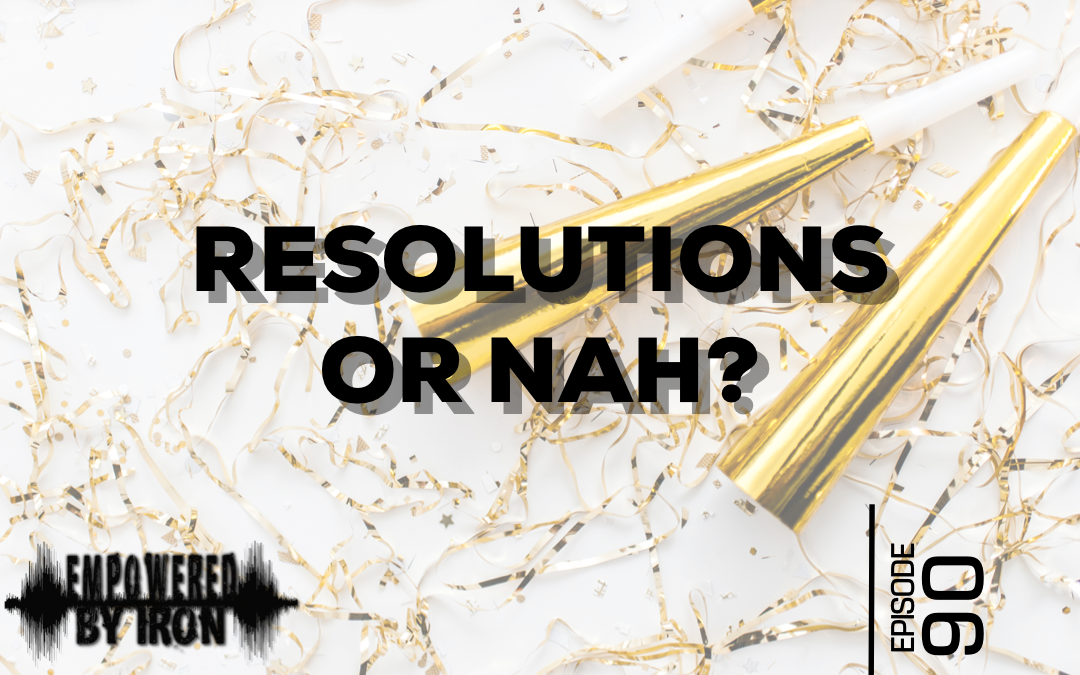 Resolutions or Nah? – Episode 90