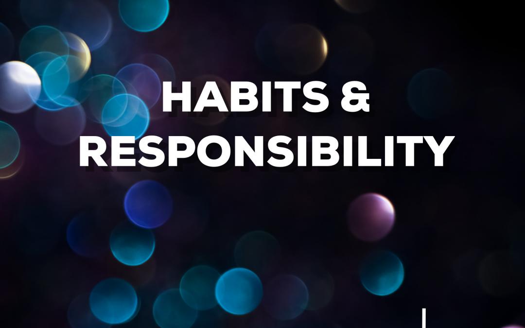 Habits & Responsibility – Episode 92