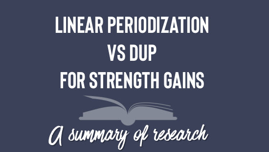 Linear Periodization vs. Daily Undulating Periodization for Strength Gains