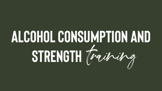 Alcohol and Strength Training