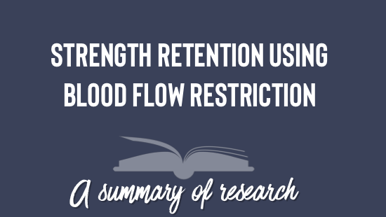 Strength Retention Using Blood Flow Restriction