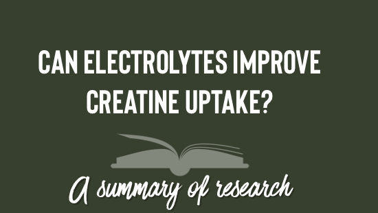 Can Electrolytes Improve Creatine Uptake?