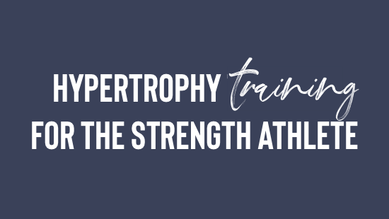 Hypertrophy Training for the Strength Athlete