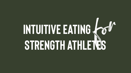 Intuitive Eating for Strength Athletes