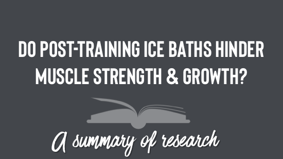 Do post-training ice baths hinder muscle growth and strength?