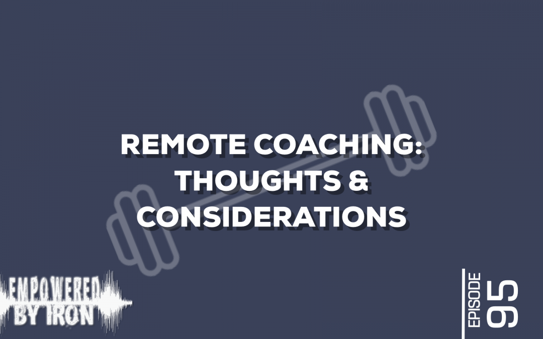 Remote Coaching: Thoughts & Consideration – Episode 95