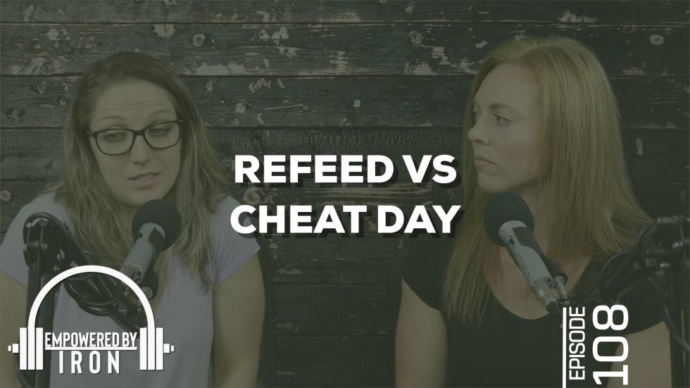 Refeed vs. Cheat Day – Episode 108