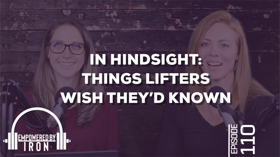 In Hindsight: Things Lifters Wish They'd Known – Episode 110