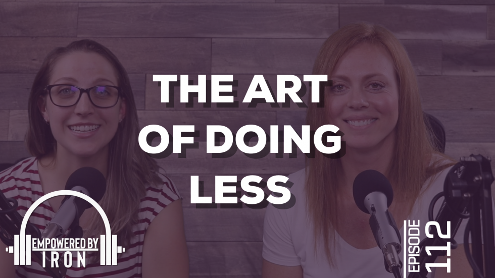 The Art of Doing Less – Episode 112