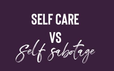 Self-Care vs. Self-Sabotage