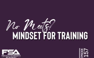 No Meets? Mindset for Training – Episode 157