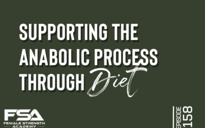Supporting the Anabolic Process Through Diet – Episode 158