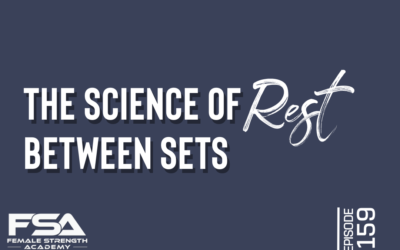 The Science of Rest Between Sets – Episode 159