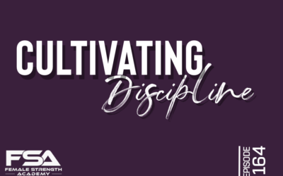 Cultivating Discipline – Episode 164