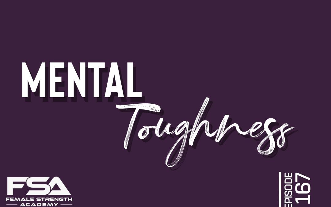 Mental Toughness – Episode 167
