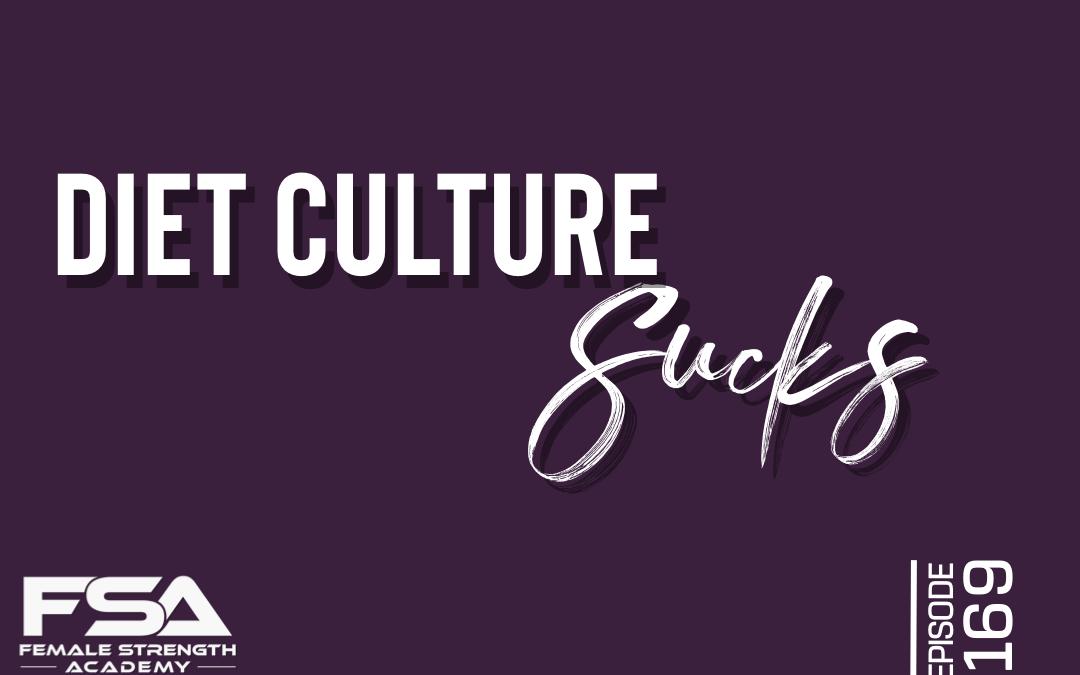 Diet Culture Sucks – Episode 169