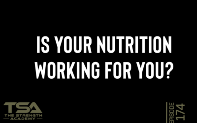 Is Your Nutrition Working for You? – Episode 174