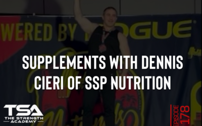 Supplements with Dennis Cieri of SSP Nutrition – Episode 178