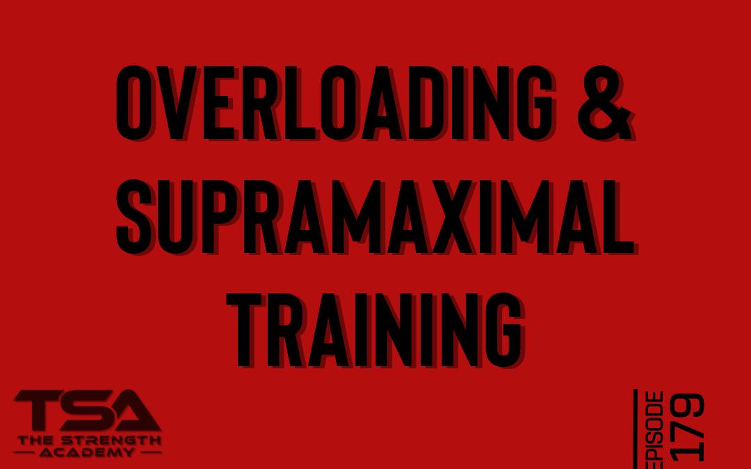 Overloading & Supramaximal Training – Episode 179