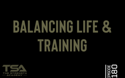 Balancing life & Training –  Episode 180