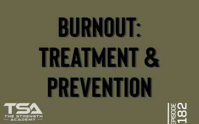 Burnout Treatment & Prevention – Episode 182