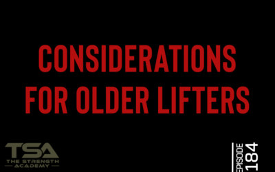 Considerations For Older lifters – Episode 184