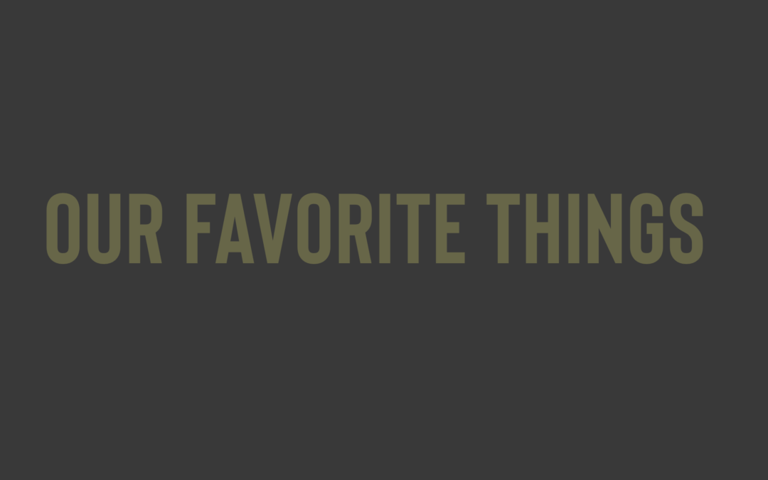 Our Favorite Things – Episode 185